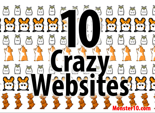 10 Crazy Websites