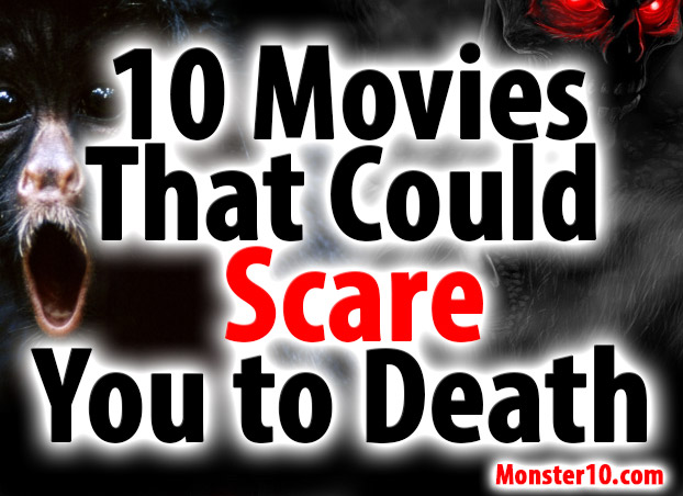 10 Movies That Could Scare You to Death!