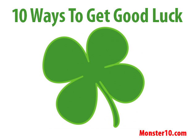 How To Get Good Luck Impressive 10Waystogetgoodluck Design Ideas
