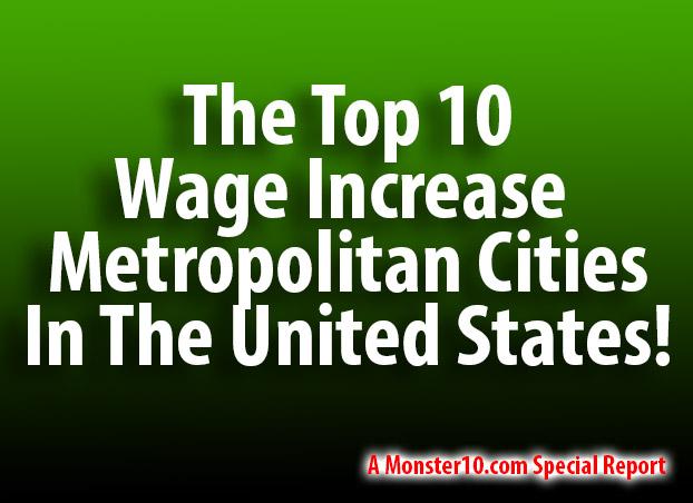 The top 10 wage increase metropolitan cities in the united for Best cities in the united states