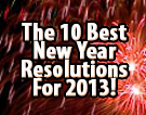 The 10 Best New Year Resolutions For 2013!
