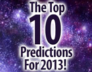 The Top 10 Predictions For 2013!