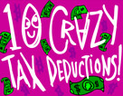 Crazy Tax Deductions That You Can Deduct That Very Few People Know About!