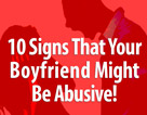 10 Signs That Boyfriend Might Be Abusive!