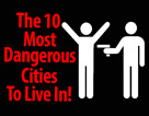The 10 Most Dangerous Cities in America!