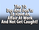 Have An Affair At Work And Not Get Caught!