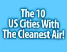 The 10 US Cities With The Cleanest Air!