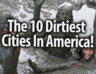 The 10 Dirtiest Cities In America!