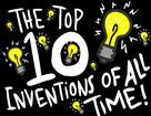 The Top 10 Inventions Of All Time!