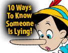10 Ways To Know Someone Is Lying!