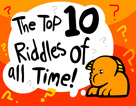 The Top 10 Riddles Of All Time!