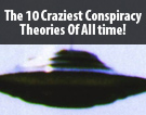 The 10 Craziest Conspiracy Theories Of All time!