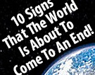 10 Signs That The World Is About To Come To An End! Part 1
