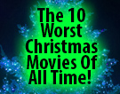 The 10 Worst Christmas Movies Of All Time!