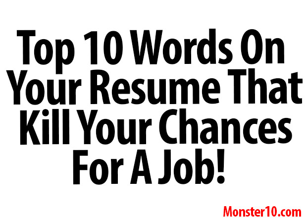 top 10 words on your resume that kill your chances for a